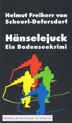 Henselejuck - Ein Bodenseekrimi