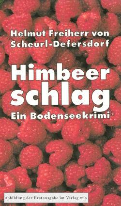 Himbeerschlag - Ein Bodenseekrimi