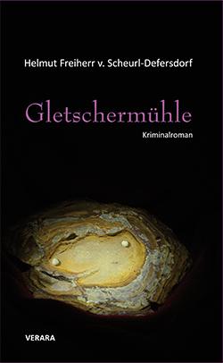 Gletschermühle - Ein Kriminalroman