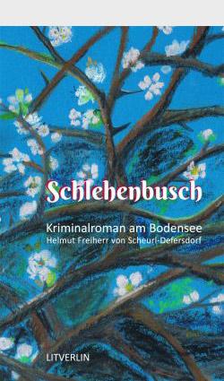Schlehenbusch - Ein Bodenseekrimi